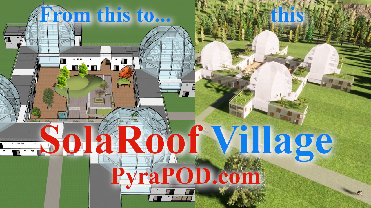 SolaRoof Village for Community Living: Combines Plant Growing with Human Habitat